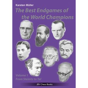 The Best Endgames of the World Champions Vol. 1