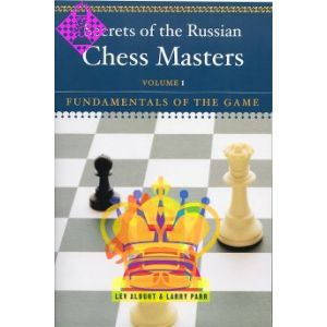 Secrets of the Russian Chess Masters - Volume 1