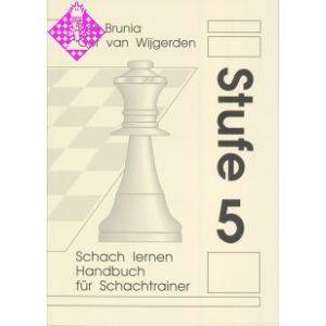 Schach lernen - Stufe 5 / Aufl. 2014