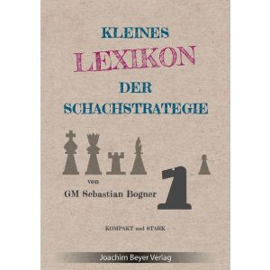 Kleines Lexikon der Schachstrategie