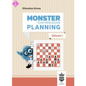 Monster Your Middlegame Planning - Vol. 1