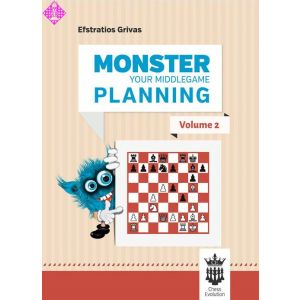 Monster Your Middlegame Planning - Vol. 2