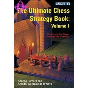 The Ultimate Chess Strategy Book - Vol. 1
