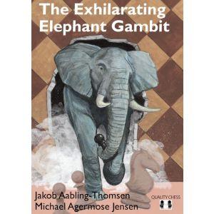 The Exhilarating Elephant Gambit (pb)