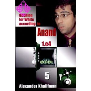 Opening for White according to Anand - Vol. 5