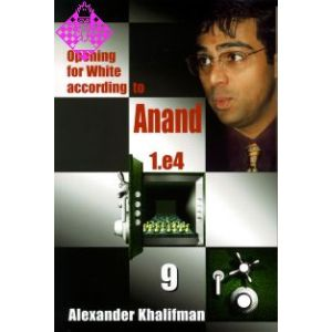 Opening for White according to Anand - Vol. 9