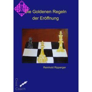 Die Goldenen Regeln der Eröffnung