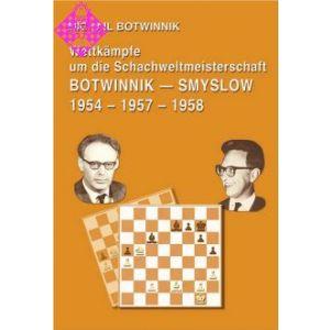 Botwinnik - Smyslow 1954 - 1957 - 1958
