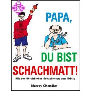 Papa, Du bist Schachmatt!