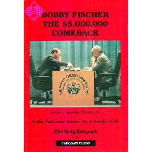 Bobby Fischer - The $5,000,000 Comeback