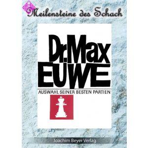 Dr. Max Euwe: Eine Auswahl seiner besten Partien