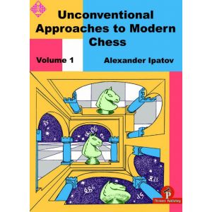 Unconventional Approaches to Modern Chess 1