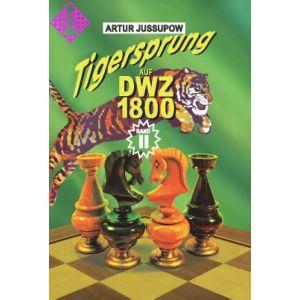 Tigersprung auf DWZ 1800 / Band II