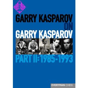 Garry Kasparov on Garry Kasparov - 2