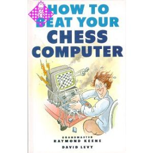 How to Beat Your Chess Computer