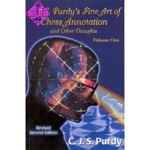 C.J.S. Purdy's Fine Art of Chess Annotation - Vol. 1