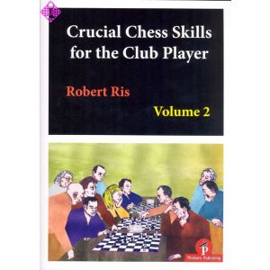 Crucial Chess Skills for the Club Player vol. 2