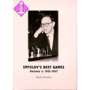 Smyslov's Best Games - Vol. I: 1935 - 1957