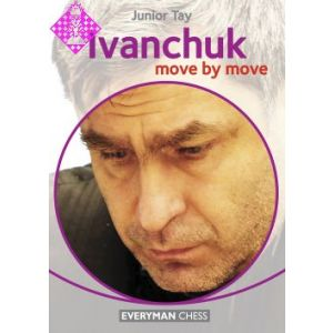 Ivanchuk: Move by Move