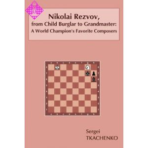 N. Rezvov: From Child Burglar to Grandmaster