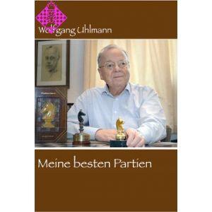 Wolfgang Uhlmann: Meine besten Partien