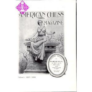American Chess Magazin Vol. I - 1897/1898