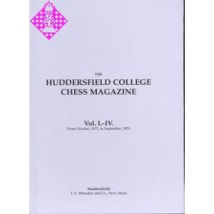 Huddersfield College Chess Magazine Vol. I. - IV.