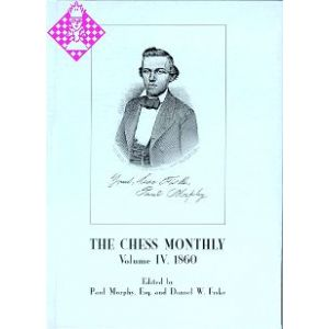 The Chess Monthly - Vol. IV
