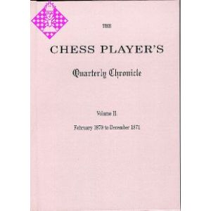 The Chess Player's Quarterly Chronicle Vol. II