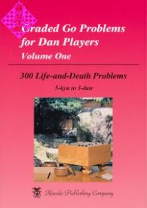 Graded Go Problems for Dan Players, Vol. 1 1