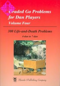 Graded Go Problems for Dan Players, Vol. 4
