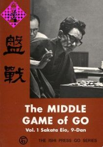 The Middle Game of Go - Vol. 1