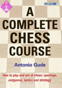 A Complete Chess Course