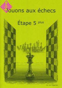 Jouons aux échecs - Étape 5 plus