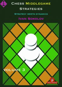 Chess Middlegame Strategies Vol. 3