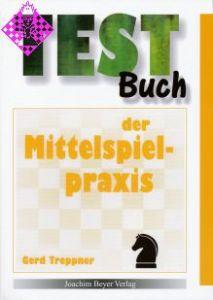 Testbuch der Mittelspielpraxis