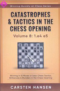 Catastrophes & Tactics 8: 1.e4 e5