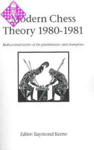 Modern Chess Theory 1980 - 1981