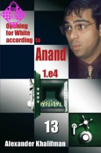 Opening for White according to Anand - Vol. 13