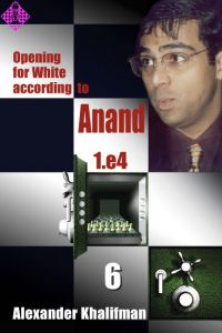 Opening for White according to Anand - Vol. 6