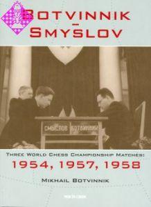 Botvinnik - Smyslov 1954 - 1957 - 1958