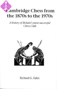 Cambridge Chess from the 1870s to the 1970s