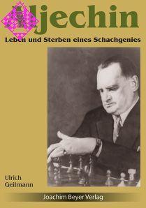 Aljechin - Leben und Sterben eines Schachgenies