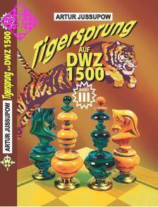 Tigersprung auf DWZ 1500 / Band III
