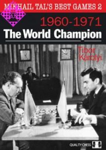 Mikhail Tal´s Best Games 2 -  1960-1971