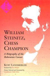 William Steinitz, Chess Champion
