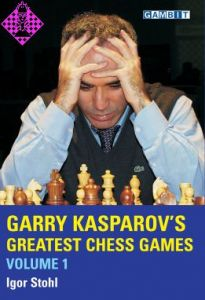 Garry Kasparov's Greatest Chess Games - Vol. 1