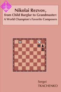 N. Rezvov: From Child Burglar to Grandmaster