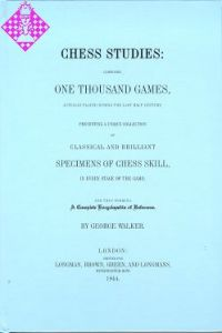 Chess Studies: Comprising one thousand games