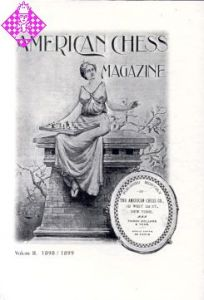 American Chess Magazin Vol. II - 1898/1899